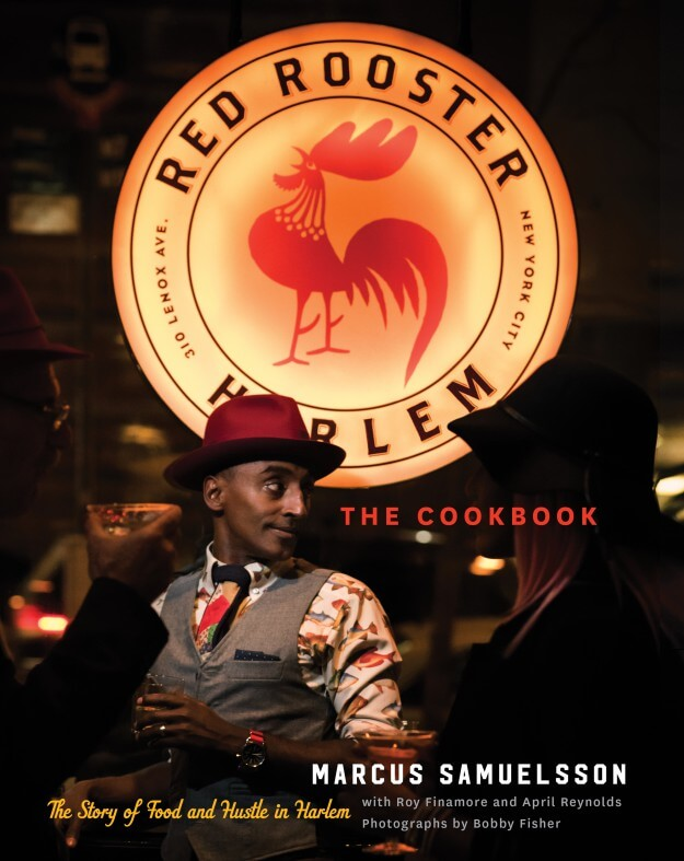 the red rooster cookbook: the story of food and hustle in harlem marcus samuelsson book