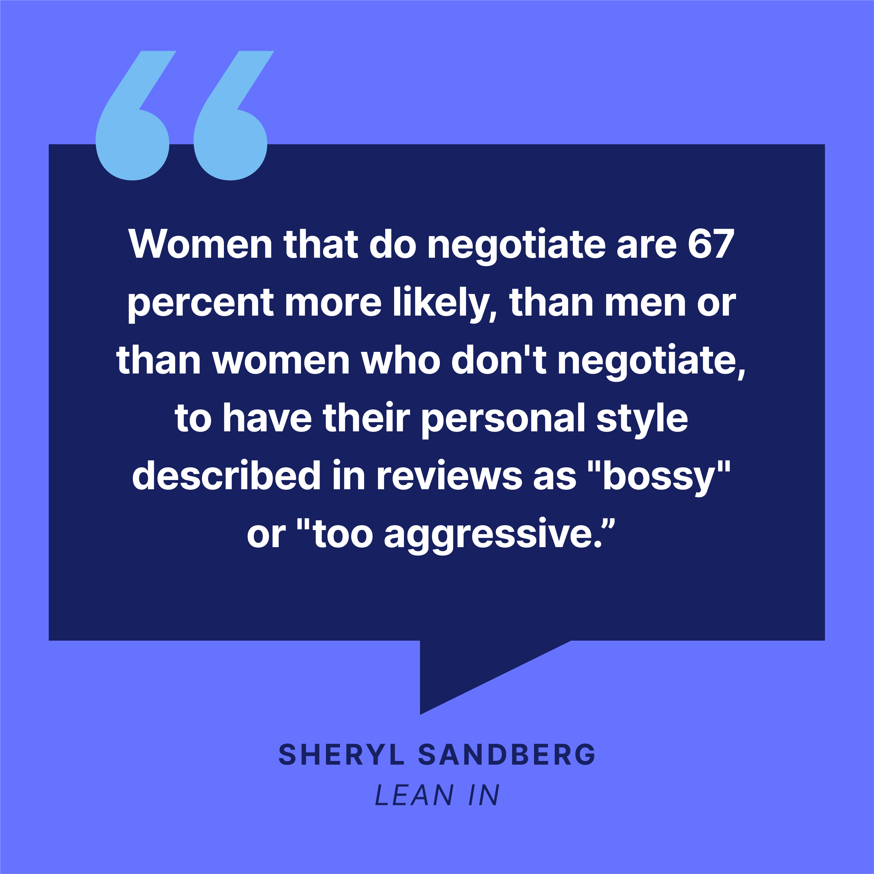 Women who do not negotiate are more likely to have their personal style described in reviews as bossy says Sheryl Sandberg